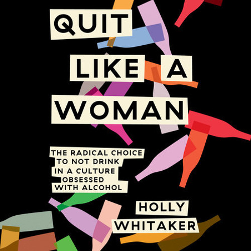 Quit Like a Woman by Holly Whitaker, read by Holly Whitaker