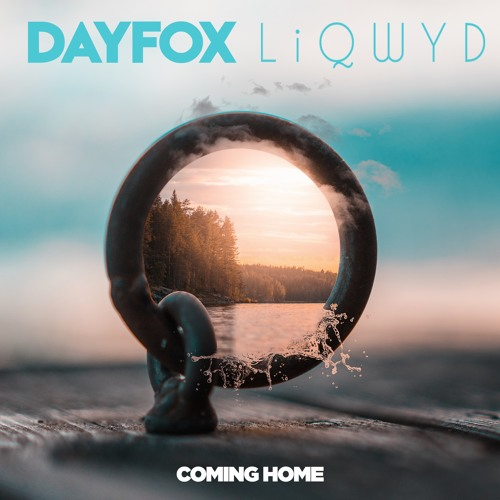 LiQWYD & Dayfox - Coming Home (Free download)