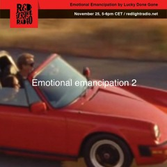 'Emotional Emancipation' - Two - Lucky Done Gone