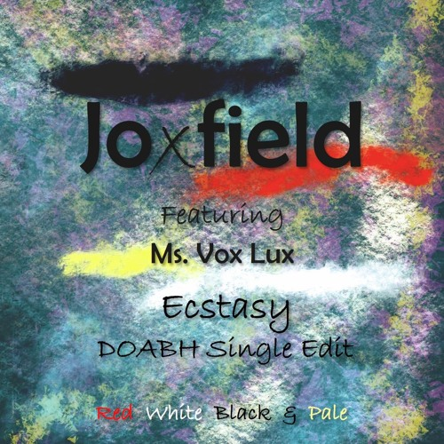 Joxfield feat. Ms. Vox Lux - Ecstasy DOABH Single Edit