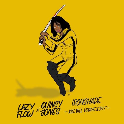 Quincy Jones - IronsHAde (Kill Bill - Lazy Flow vogue edit)