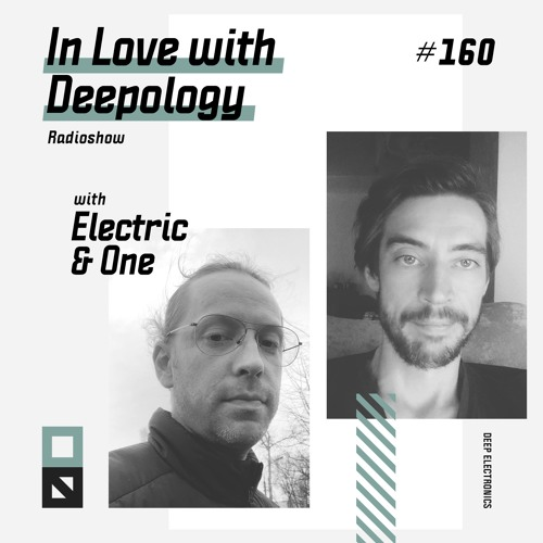 In Love with Deepology radioshow #160 | Electric & One
