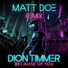 Dion Timmer - Because Of You (MATT DOE Remix)