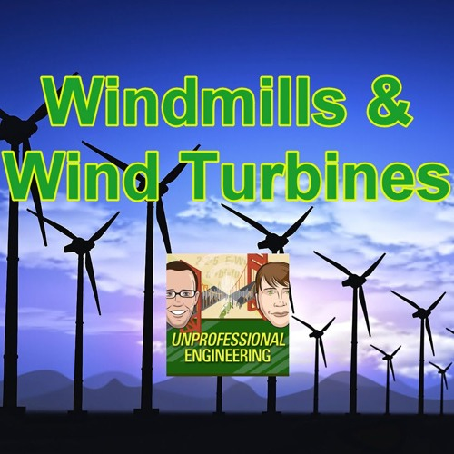 Windmills & Wind Turbines - Episode 172