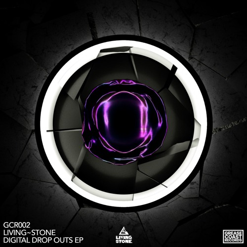 Living~Stone - Digital Dropouts EP *Out Now*