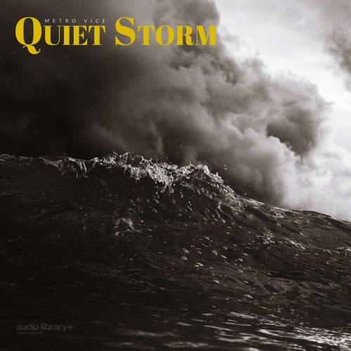 Quiet Storm - Metro Vice [Audio Library Release] · Free Copyright-safe Music