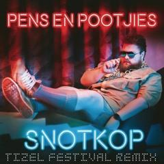 Snotkop - Pens En Pootjies (Tizel Festival Remix)