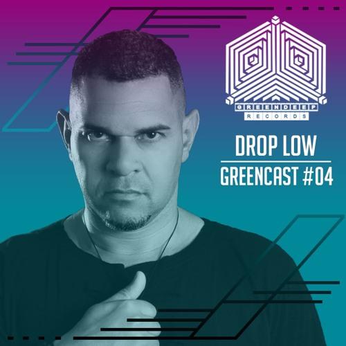 DROP LOW @ GreenCast #04