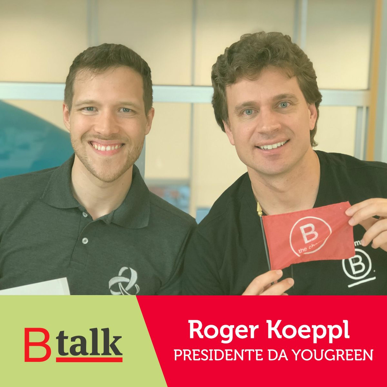 BTalk | #3 Roger Koeppl - YouGreen