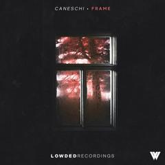 Caneschi - Frame [OUT NOW]