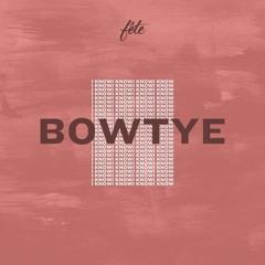 BOWTYE - I Know