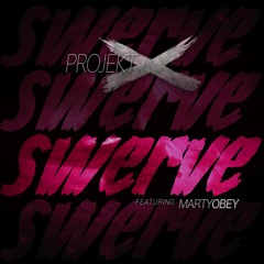 Swerve Ft. Marty Obey
