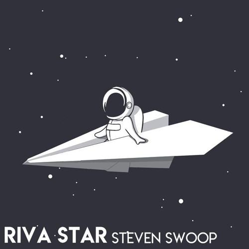 PREMIERE : Riva Star (Steven Swoop Original Mix)