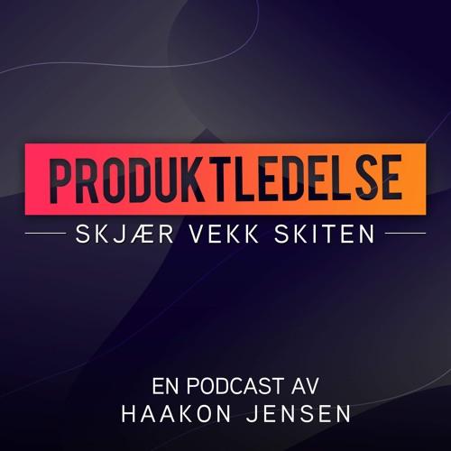 Produktledelse - Skjær vekk skiten (Ep 2): Fra prosjekt til produkt