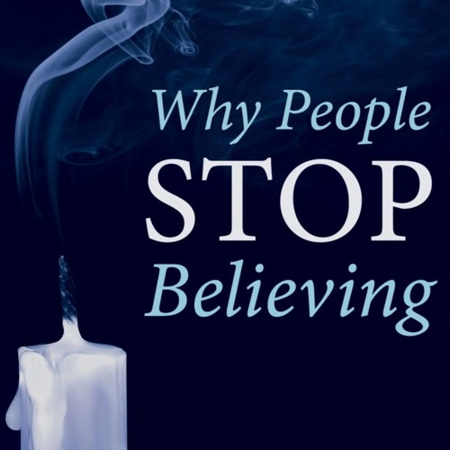 Why People Stop Believing and What we can do About it