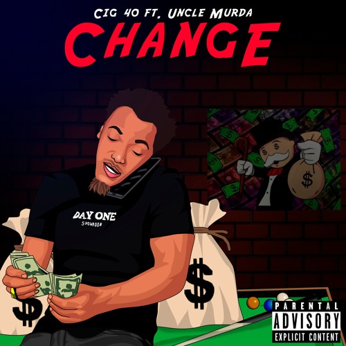 CHANGE ft Uncle Murda