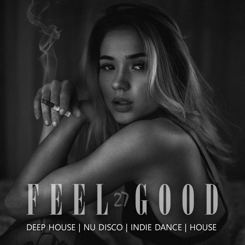 Feel Good - 027 Deep House Set 2019 #VFG27