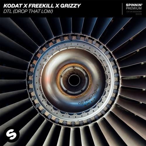 Kodat x Freekill x Grizzy - DTL (Drop That Low) [OUT NOW]