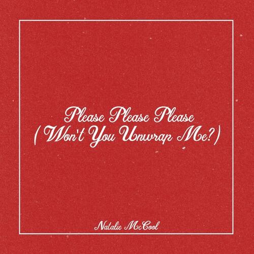 Please Please Please (Won't You Unwrap Me?)