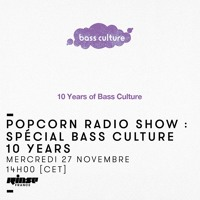 Rinse France   Popcorn Radio Show  November 2019 w/ Special Bass Culture 10 years birthday