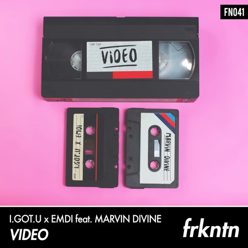 I.GOT.U x EMDI Ft. Marvin Divine - Video