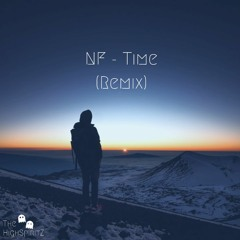 NF - Time(the HighspiritZ Remix)