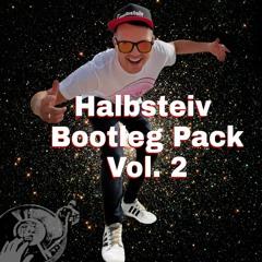Halbsteiv Bootleg Pack VOL. 2