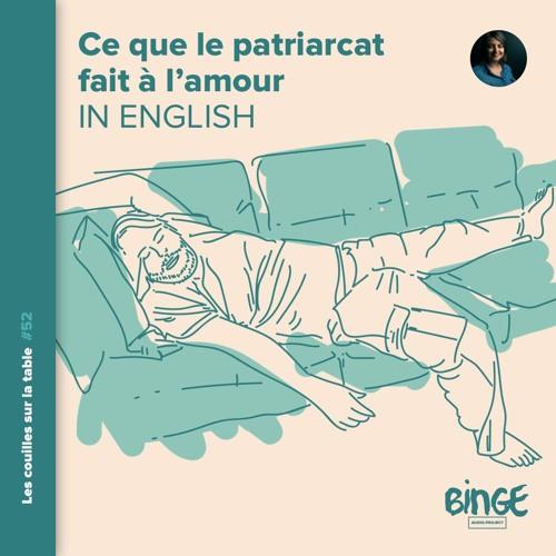 Ce que le patriarcat fait à l'amour | In English