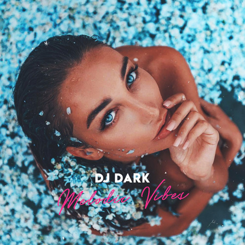 Dj Dark - Melodic Vibes (November 2019)