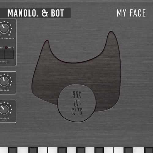BOC080 - manolo. & BOT  - My Face