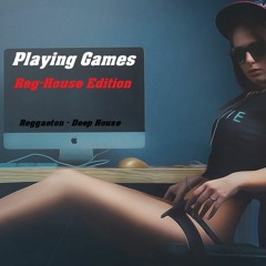 Playing Games  ///  Reg - House