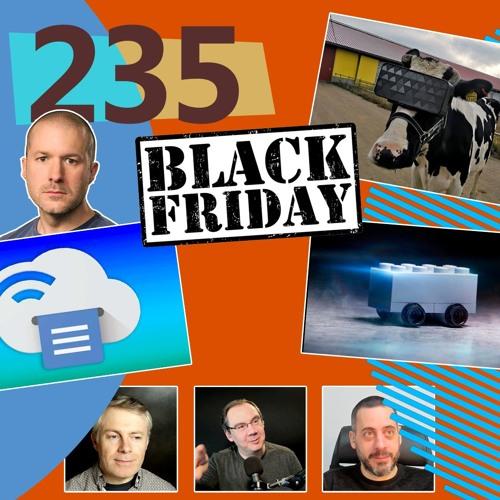 Black Friday, Jony Ive, Tim Berners Lee, Jack Dorsey,... [Les Technos | Podcast #235]
