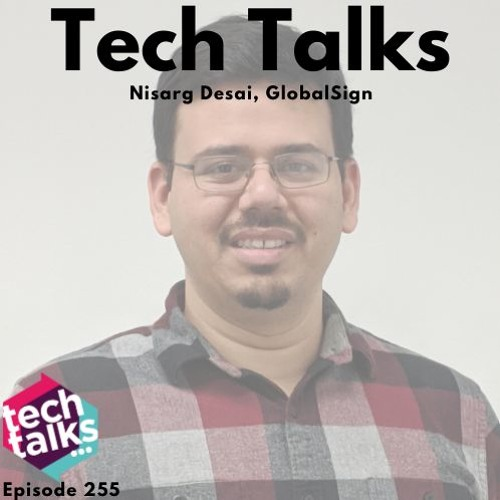 Nisarg Desai, Director of Product Management at GlobalSign, talks about security meeting IoT.