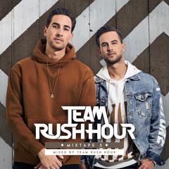 TEAM RUSH HOUR - MIXTAPE 3