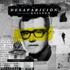 La desaparición del padre Gallego (Episodio 10 parte I)