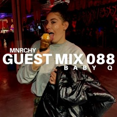 MNRCHY Guest Mix 088 // BABY Q