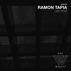 Premiere: Ramon Tapia - Last Step [Say What]