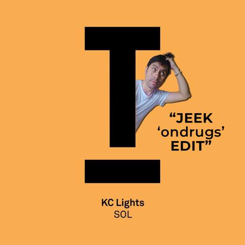 FREE DOWNLOAD: KC Lights - SOL (JEEK 'OnDrugs' Edit) [EXTENDED = BUY]