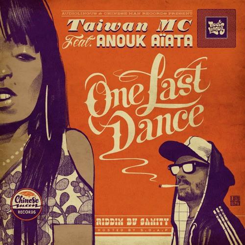 Taiwan MC - One Last Dance Feat. Anouk Aïata