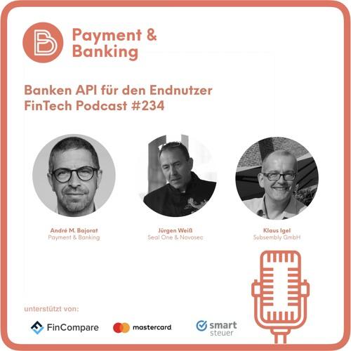 Banken API für den Endnutzer - FinTech Podcast #234
