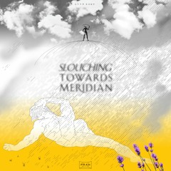 Slouching Towards Meridian (1 Minute Preview)