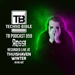 TB Podcast 059: Rossi. @ Thuishaven Winter W/ No Art