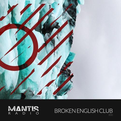 Mantis Radio 300 + Broken English Club