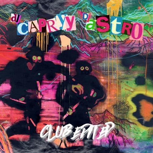 CAPRYY x A$TRO - CLUB EDIT EP VOL 1