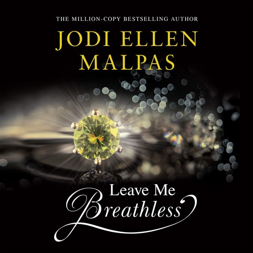 Leave Me Breathless by Jodi Ellen Malpas, read by Anya Winter and Jack George