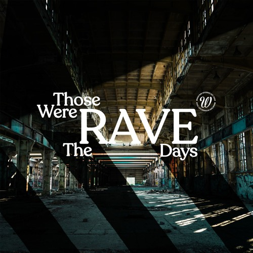 Sonny Wharton - Those Were The (Rave) Days