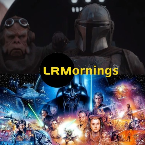 Star Wars: The Mandalorian, Composers, The Future, And More! | LRMornings