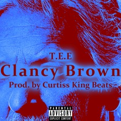 Clancy Brown (Prod. Curtiss King Beats)
