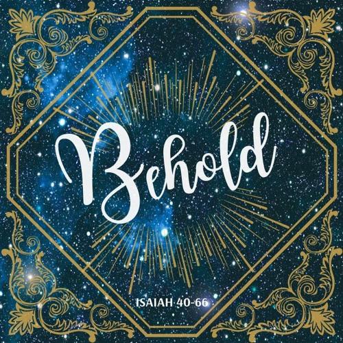 Behold: The Servant Speaks (Isaiah 49:1-7)