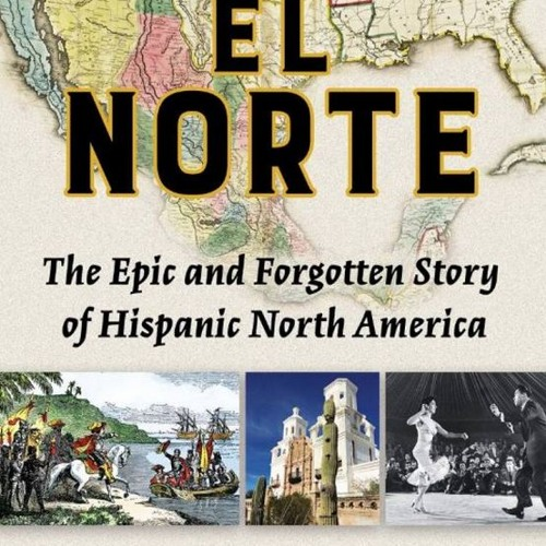 Book launch: 'El Norte: The Epic and Forgotten Story of Hispanic North America
